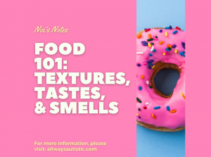 food 101: textures, tastes and smells