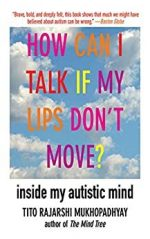 Book Cover - How Can I Talk If My Lips Don't Move? Inside my Autistic Mind